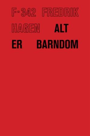 """""""Alt er barndom"""" av Fredrik Hagen"""