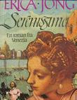 """""""Serenissima - en roman om Venezia"""" av Erica Jong"""