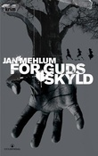 """For Guds skyld - kriminalroman"" av Jan Mehlum"