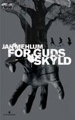 """""""For Guds skyld kriminalroman"""" av Jan Mehlum"""