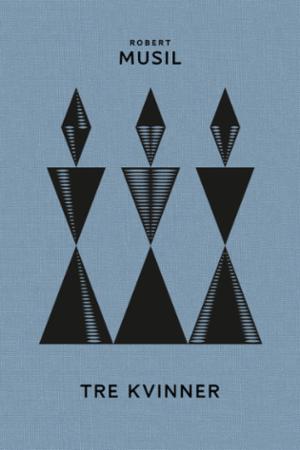 """""""Tre kvinner - noveller"""" av Robert Musil"""
