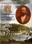 """""""Christian August Anker - industripioner og gründer fra Rød Herregård"""" av Ole Anker-Rasch"""