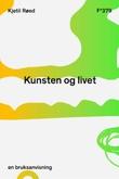 """""""Kunsten og livet en bruksanvisning"""" av Kjetil Røed"""