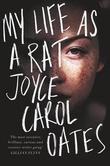 """""""My life as a rat - a novel"""" av Joyce Carol Oates"""