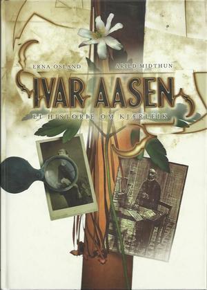 """""""Ivar Aasen - ei historie om kjærleik"""" av Erna Osland"""