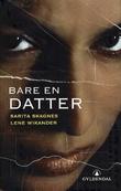 """""""Bare en datter"""" av Sarita Skagnes"""