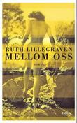 """""""Mellom oss roman"""" av Ruth Lillegraven"""
