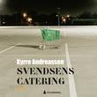 """""""Svendsens catering - roman"""" av Kyrre Andreassen"""