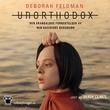 """""""Unorthodox - den skandaløse fornektelsen av min hasidiske bakgrunn"""" av Deborah Feldman"""