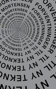 """""""Forventninger til ny teknologi"""" av Audun Mortensen"""