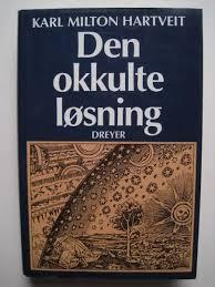"""""""Den okkulte løsning"""" av Karl Milton Hartveit"""