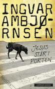 """""""Jesus står i porten - fortellinger"""" av Ingvar Ambjørnsen"""