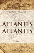 """Atlantis Atlantis - roman"" av Harald Giil"