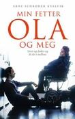 """""""Min fetter Ola og meg livet og døden og alt det i mellom"""" av Arne Schrøder Kvalvik"""
