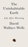 """""""The uninhabitable earth life after warming"""" av David Wallace-Wells"""