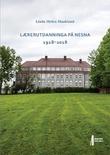 """""""Lærerutdanninga på Nesna 1918-2018"""" av Linda Hélen Haukland"""
