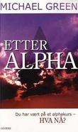 """""""Etter Alpha"""" av Michael Green"""