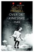 """""""Over det kinesiske hav"""" av Gaute Heivoll"""
