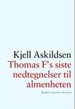 """""""Thomas F's siste nedtegnelser til almenheten - noveller"""" av Kjell Askildsen"""