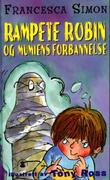 """""""Rampete Robin og mumiens forbannelse"""" av Francesca Simon"""