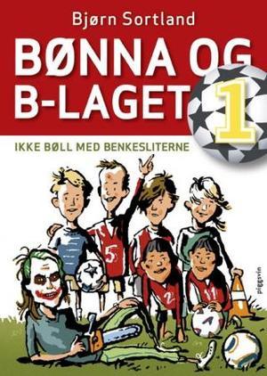 """""""Ikke bøll med benkesliterne"""" av Bjørn Sortland"""