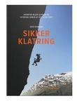 """""""Sikker klatring - hvorfor skjer ulykker og hvordan unngå at det skjer deg?"""" av Geir Evensen"""