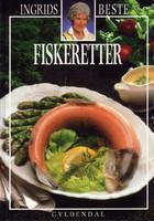 """""""Ingrids beste - fiskeretter"""" av Ingrid Espelid Hovig"""