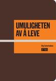 """""""Umuligheten av å leve"""" av Stig Sæterbakken"""