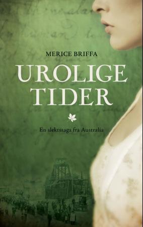"""""""Urolige tider - en slektssaga fra Australia"""" av Merice Briffa"""