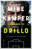 """Mine kamper biografien om Drillo"" av Alfred Fidjestøl"