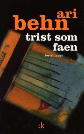 """""""Trist som faen - fortellinger"""" av Ari Behn"""