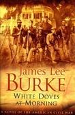 """""""White doves at morning - a novel of the American civil war"""" av James Lee Burke"""
