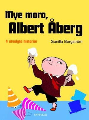 """Mye moro, Albert Åberg - 4 utvalgte historier"" av Gunilla Bergström"