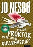 """""""Doktor Proktor og det store gullrøveriet - fortellingen om verdens største bankran!"""" av Jo Nesbø"""