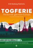 """""""Togferie - på skinner gjennom Europa"""" av Erik Sveberg Dietrichs"""