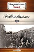 """""""Bergensbanen 100 år - folkets historier"""" av Tiril Broch Aakre"""