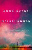 """""""Melkemannen"""" av Anna Burns"""