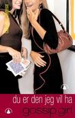 """""""Du er den jeg vil ha - en gossip girl roman"""" av Cecily Von Ziegesar"""