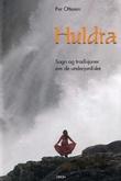"""""""Huldra - sagn og tradisjoner om de underjordiske"""" av Per Ottesen"""