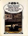 """""""Dagene styrter avsted som ville hester over alle hauger"""" av Charles Bukowski"""