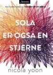 """""""Sola er også en stjerne"""" av Nicola Yoon"""
