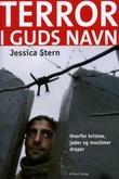 """""""Terror i Guds navn - hvorfor kristne, jøder og muslimer dreper"""" av Jessica Stern"""