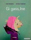 """""""Gi gass, Ine"""" av Tore Renberg"""