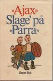 """""""Slage' på """"Parra"""""""" av Ajax"""