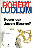 """""""Hvem var Jason Bourne?"""" av Robert Ludlum"""