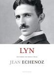 """""""Lyn - (en roman om Nikola Tesla)"""" av Jean Echenoz"""