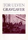 """""""Gravgaver - fragmentarium"""" av Tor Ulven"""