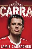 """Carra - My Autobiography"" av Jamie Carragher"