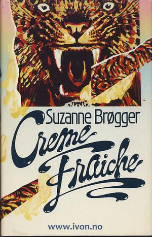 """""""Creme fraiche - en føljetong"""" av Suzanne Brøgger"""