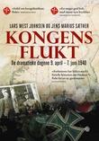 """""""Kongens flukt - de dramatiske dagene 9. april - 7. juni 1940"""" av Lars West Johnsen"""